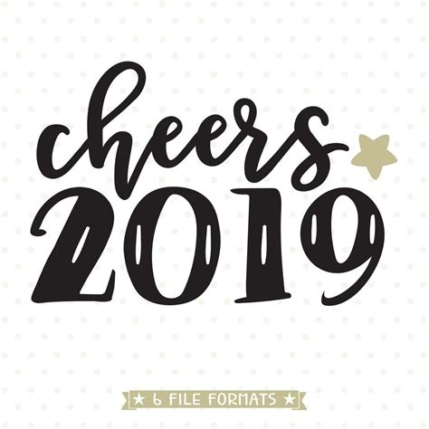cheers happy new year cheers 2019 new years svg file svg bee store for