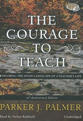 the courage to teach exploring the inner landscape of a s 20th anniversary edition the courage to teach exploring the inner landscape of a