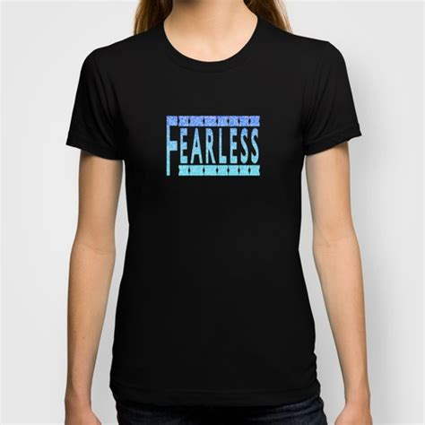 T Shirt Fearless fearless t shirt clothing designs