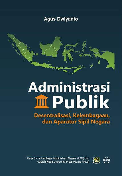 Toksikologi Lingkungan Juli Soemirat Ugm Press administrasi publik desentralisasi kelembagaan dan aparatur sipil negara ugm press badan