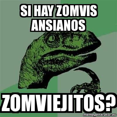 Meme Generator En Espaã Ol - meme filosoraptor si hay zomvis ansianos zomviejitos