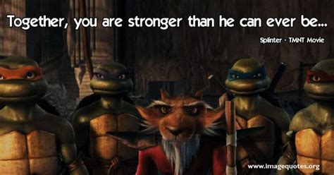 teenage mutant ninja turtles quotes image quotes  hippoquotescom