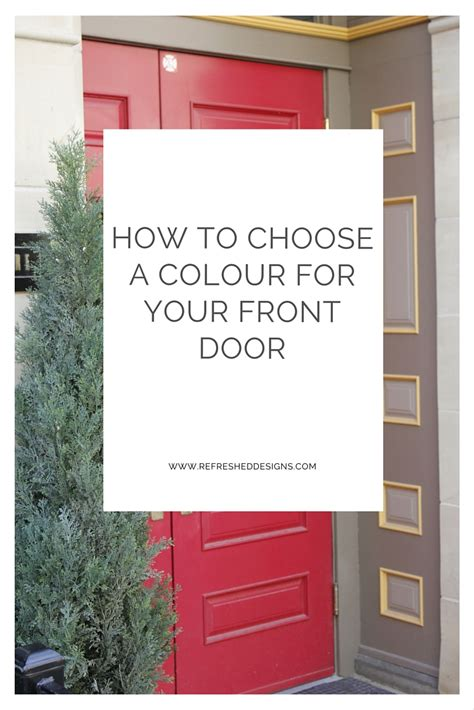choose  colour   front door refreshed designs