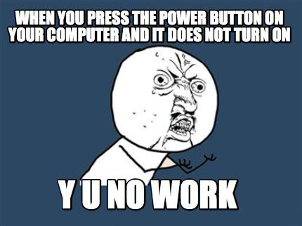 Turn On Memes - meme creator when you press the power button on your