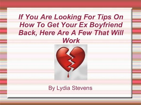 if you are looking for tips on how to get your ex