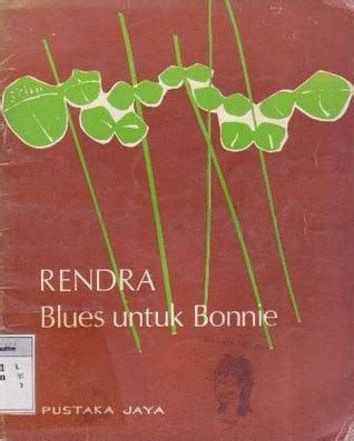 Blues Untuk Bonnie Rendra book review blues untuk bonnie by w s rendra mboten