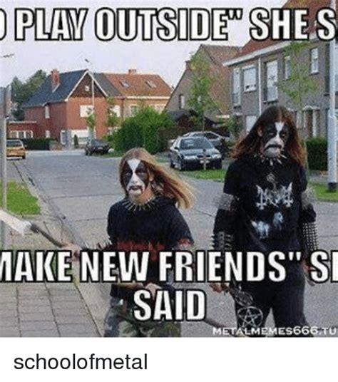 New Friend Meme - 25 best memes about make new friends make new friends memes