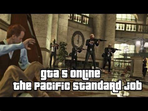 gta 5 online heists the pacific standard job bank heist