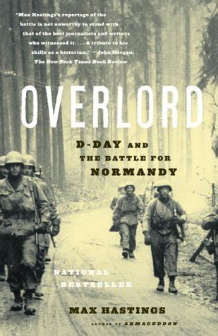 overlord d day and the overlord d day and the battle for normandy by max hastings reviews discussion bookclubs lists