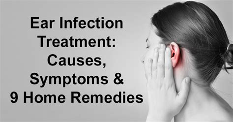 ear infection treatment causes symptoms 9 home