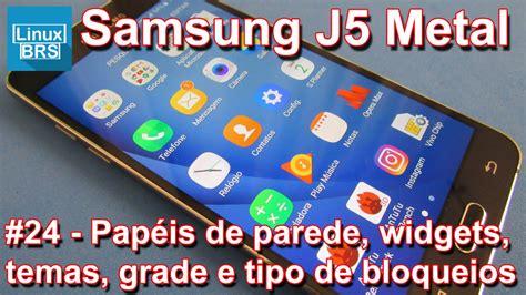 R Samsung Widget Samsung Galaxy J5 2016 Metal Papeis De Parede Widget Temas Grade E Tela De Desbloqueio