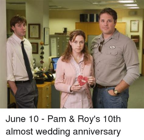 The Office Roy S Wedding june 10 pam roy s 10th almost wedding anniversary the office meme on sizzle