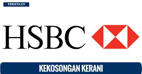 Hsbc Bank Malaysia Search Jawatan Kosong Terkini Hsbc Bank Malaysia Berhad Kerja