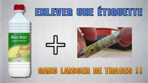 Enlever Traces Silicone by Tuto Enlever Une 233 Tiquette Sans Laisser De Traces