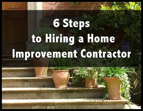 6 steps to hiring a home improvement contractor