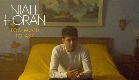 download mp3 too much to ask niall horan too much to ask stream lyrics download
