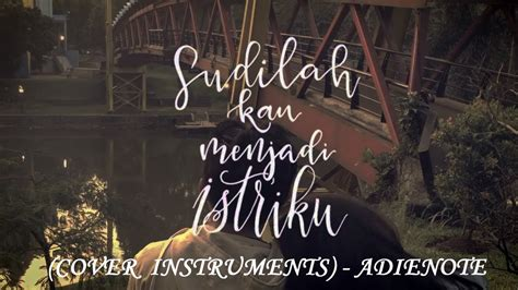 download mp3 akad instrumental payung teduh akad karaoke cover adienote instruments