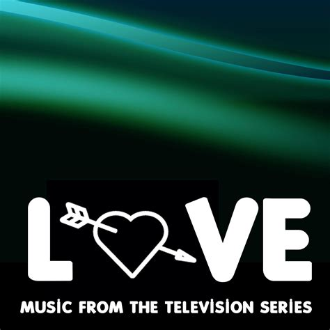 music television shows love music from the television series