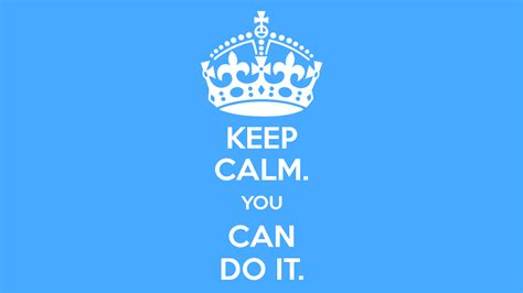 keep calm you can do it poster cec keep calm o matic