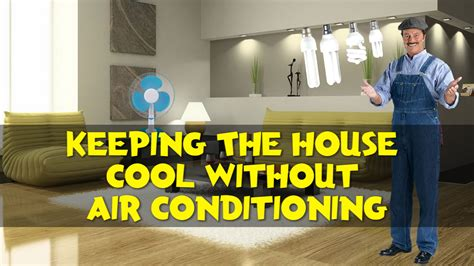 how to keep a house cool without ac house cooling without ac youtube