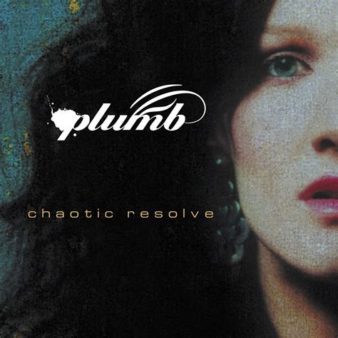 Real Plumb Lyrics by Chaotic Resolve Plumb Mp3 Buy Tracklist