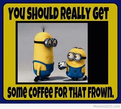 minion coffee quotes quotesgram