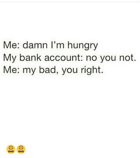 me bank account 25 best memes about being and finance being