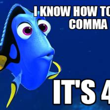 Comma Meme - i know how to use a comma it s 46 memes com