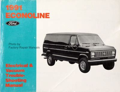 car repair manuals download 1994 ford econoline e150 security system 1991 ford econoline van e150 e250 e350 electrical vacuum troubleshooting manual factory repair