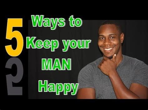what to keep 5 secret ways to keep your man happy youtube