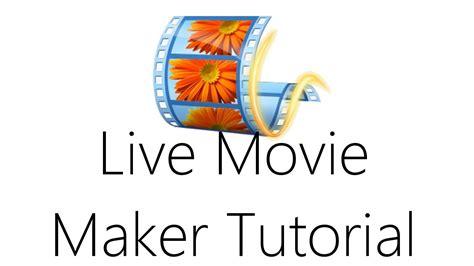 windows live movie maker tutorial video editing windows live movie maker video editing tutorial youtube