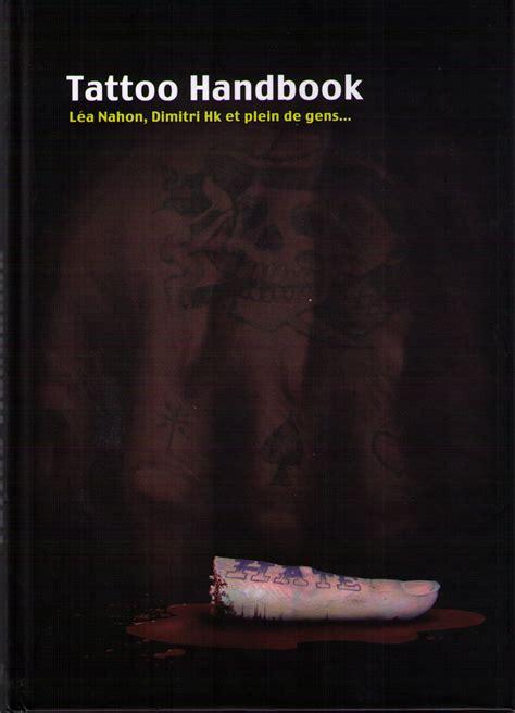 tattoo hand book des livres th 233 matiques sur le tatouage tattoos fr