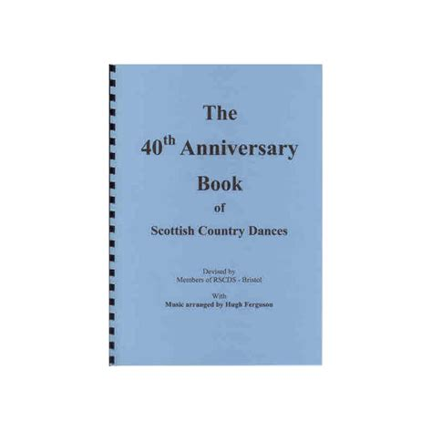 in patagonia 40th anniversary edition books bristol 40th anniversary book of scottish country dances