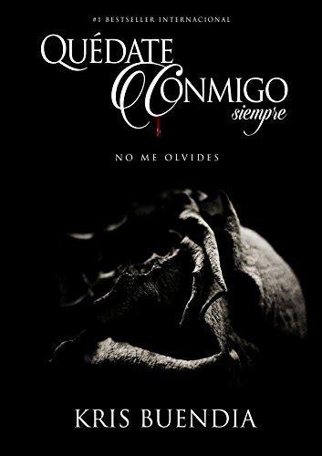 qudate conmigo siempre no 1508974543 amazon com qu 233 date conmigo siempre no me olvides spanish edition 9781508974543 kris
