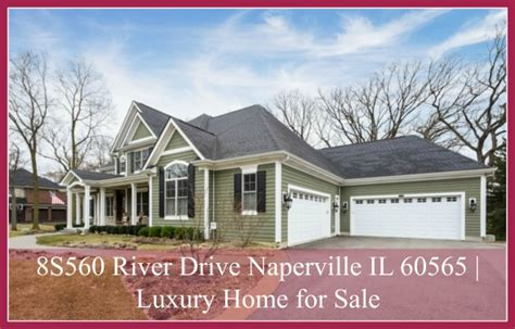 8s560 river drive naperville il 60565 home for sale