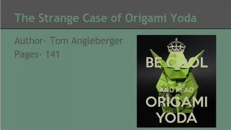 Strange Of Origami Yoda - origami yoda reader response origami yoda