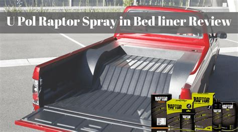 Bed Liner Reviews by U Pol Raptor Spray In Bedliner Review Of 2017