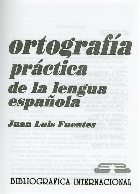 libro ortografia de la lengua libro ortografia de la lengua espa 241 ola descargar gratis pdf