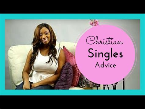 christian singles christian singles advice to christian singles