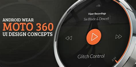 android wear moto 360 android wear moto 360 ui design concept inspiration graphic design junction
