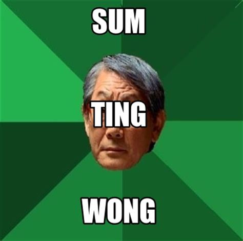 Sum Ting Wong Meme - sum ting wong meme 28 images last week wife gave birth