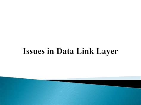 design issues of data link layer issues in data link layer