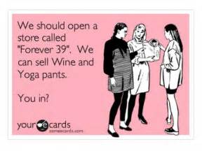 forever 39 best hilarious e card