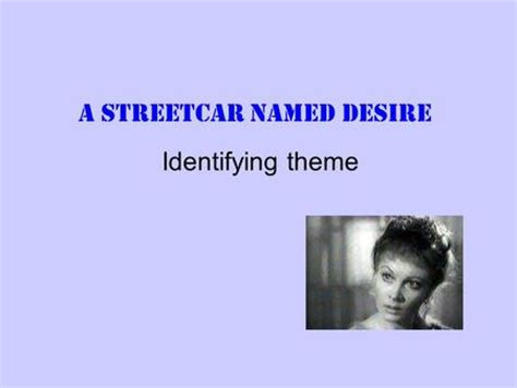 streetcar named desire themes a streetcar named desire by tennessee williams according