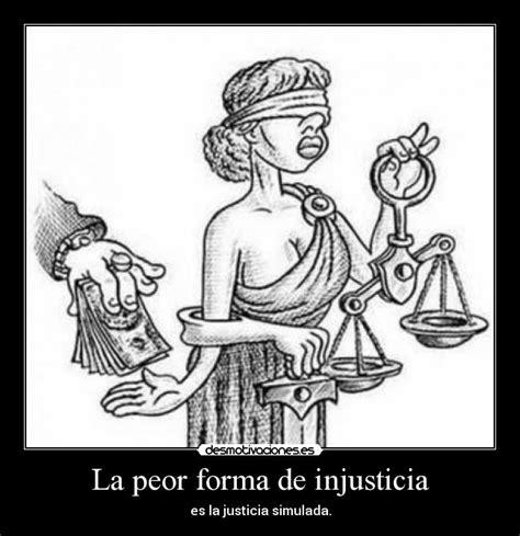 la injusticia injustice injusticia social mis debates