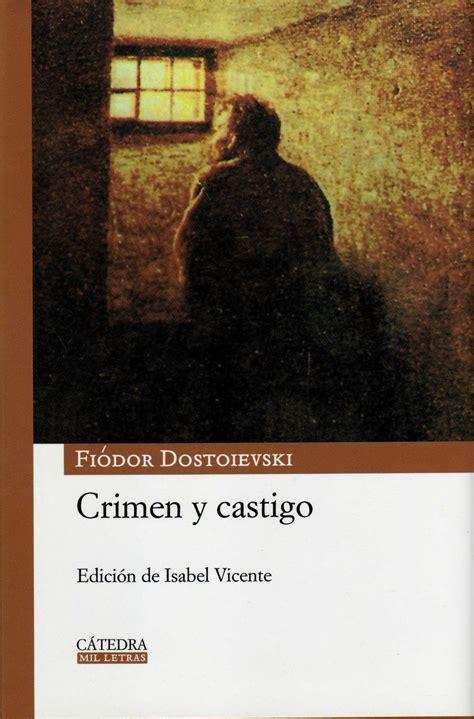 libro crimen y castigo fi 243 dor dostoievski crimen y castigo libros prohibidos