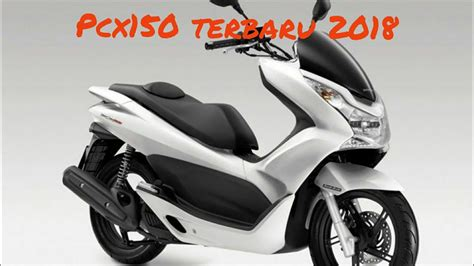 Pcx 150 Terbaru 2018 by Terbaru 2018 Honda Pcx 150 Scooter Walk Dira