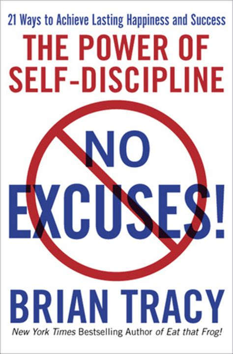 libro no excuses the power no excuses the power of self discipline by brian tracy reviews discussion bookclubs lists