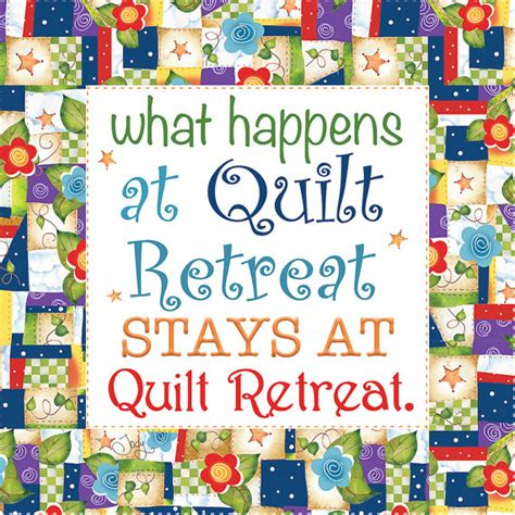 Quilt Retreats by Ap6 28 What Happens At Quilt Retreat 6 Fabric