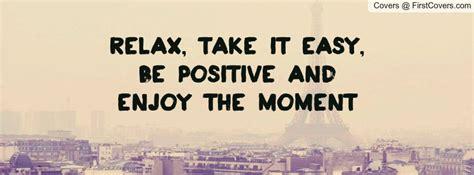 Take It Easy take it easy quotes quotesgram